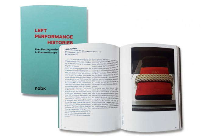 LEFT PERFORMANCE HISTORIES. Recollecting Artistic Practices in Eastern Europe